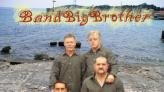 BIG BROTHER BAND